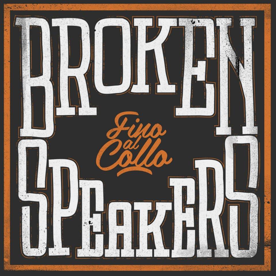 Brokenspeakers – Fino al collo (Recensione)