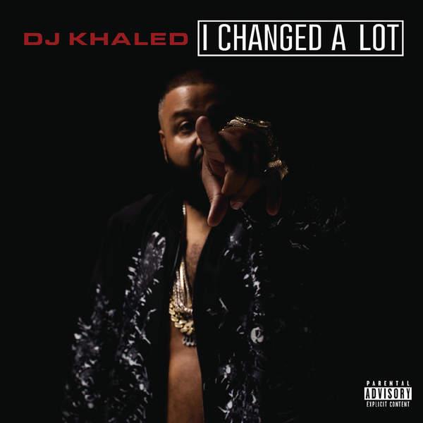 """Il nuovo album di DJ Khaled:""""I Changed a Lot"""" è finalmente fuori"""