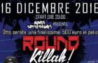 Terzo Round Killah | 16 dicembre 2016